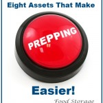 Eight Assets That Make Prepping Easier