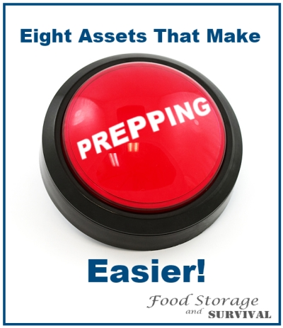 Eight Assets That Make Prepping Easier--Food Storage and Survival