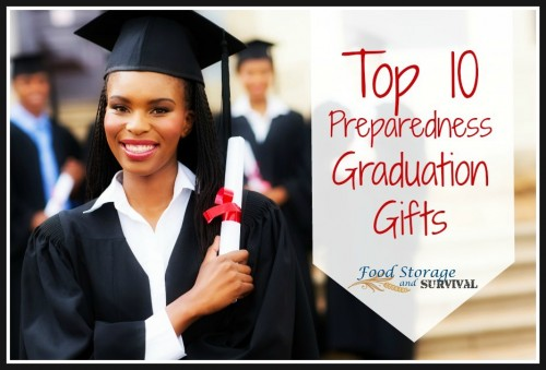 10 Great gifts to help that new graduate in your life be prepared! Top 10 Preparedness Graduation Gifts! Food Storage and Survival