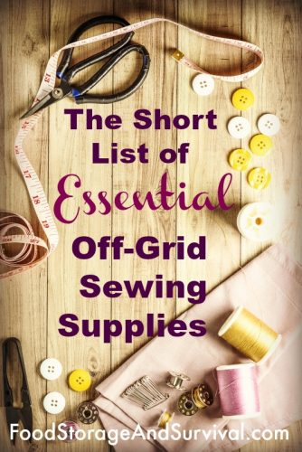 The short list of Essential off grid sewing supplies. What you really need and only what you need for the most common sewing projects and repairs.
