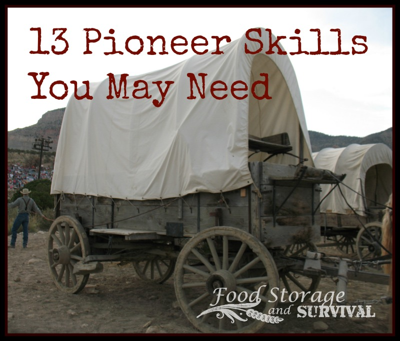 Survival Skills: 13 Pioneer Skills You May Need