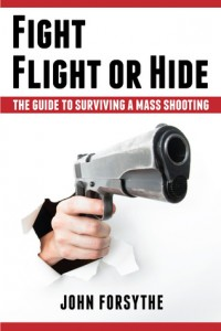 fight flight or hide: the guide to surviving a mass shooting