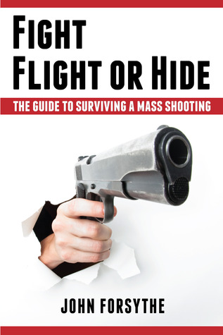 Book Review: Fight Flight or Hide: The Guide to Surviving a Mass Shooting