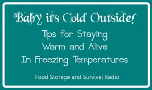 Staying warm and alive in freezing temperatures!  Food Storage and Survival Radio