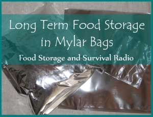Food Storage and Survival Radio Episode 37:  Long Term Food Storage in Mylar Bags
