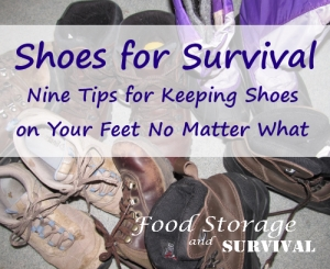 Shoes for Survival–Nine Tips for Keeping Shoes on Your Feet No Matter What
