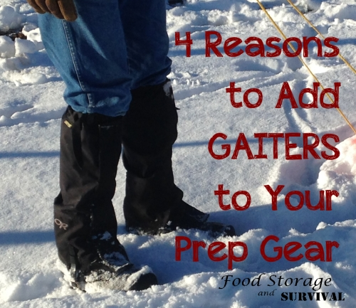 Four Reasons to Add Gaiters to Your Preparedness Gear.  Absolutely love mine!  --Food Storage and Survival