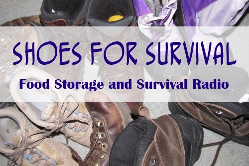 Food Storage and Survival Radio Episode 42: Shoes for Survival