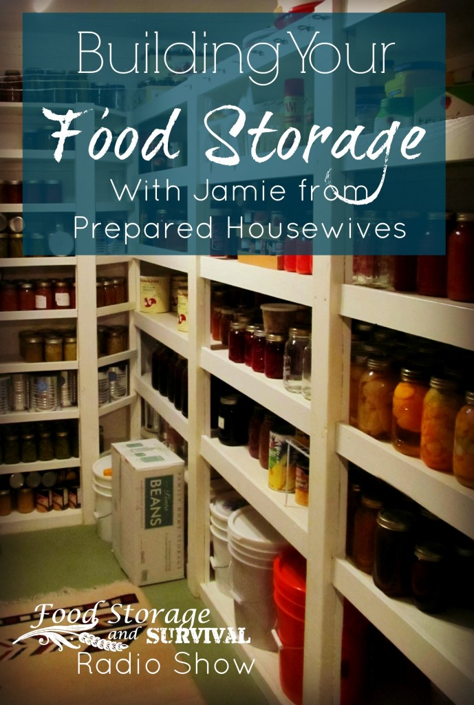 Five steps to build your food storage--Interview with Jamie from Prepared Housewives--Food Storage and Survival Radio