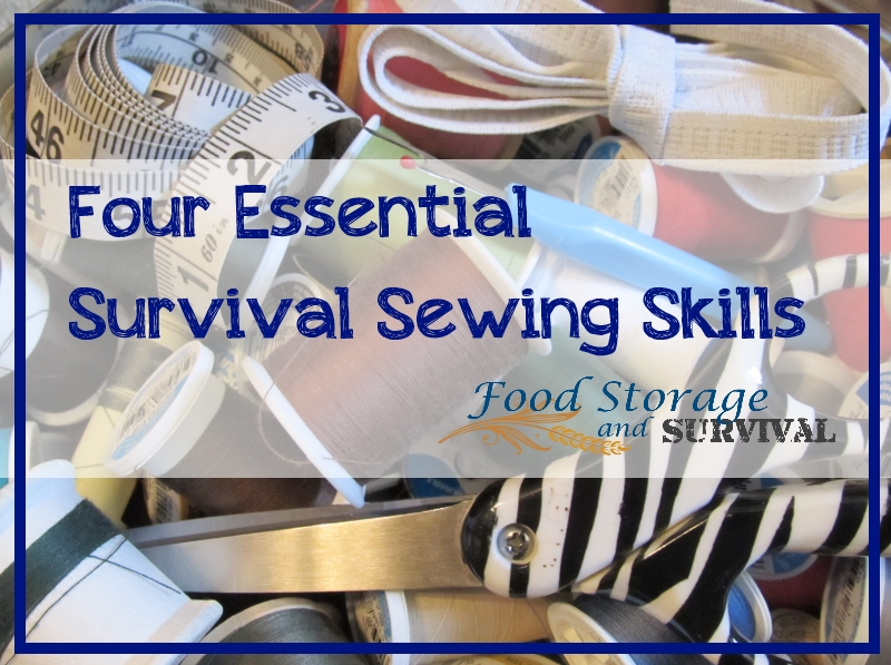 Four Essential Survival Sewing Skills--Food Storage and Survival