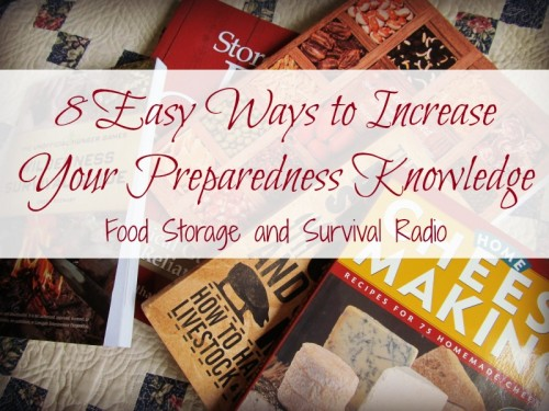 Podcast: Eight Easy Ways to Increase Your Preparedness Knowledge--Food Storage and Survival Radio