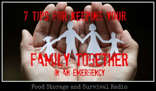 PODCAST--7 tips for keeping your family together in an emergency!  Important stuff from Food Storage and Survival Radio
