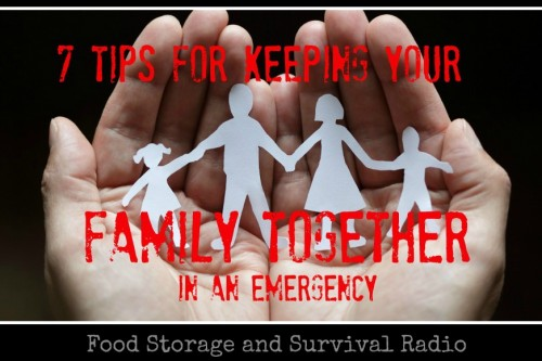 Food Storage and Survival Radio Episode 56: 7 Tips for Keeping Your Family Together in an Emergency