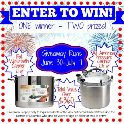 Win a water bath canner AND a pressure canner!  Giveaway ends July 7, 2014!
