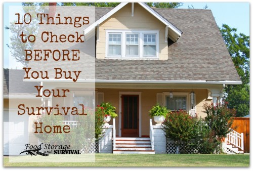 10 Things to Check BEFORE You Buy Your Survival Home - Food Storage and Survival Radio