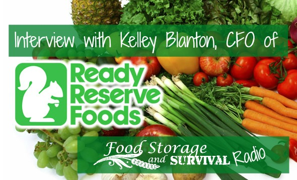 Food Storage and Survival Radio Episode 65: Interview with Kelley Blanton, CFO of Ready Reserve Foods