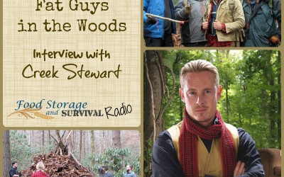 Food Storage and Survival Radio Episode 67: Survival, Shelter, and Fat Guys in the Woods with Creek Stewart