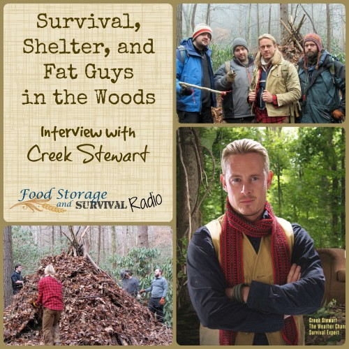 Survival, shelter, and Fat Guys in the Woods - Interview with Creek Stewart - Food Storage and Survival Radio