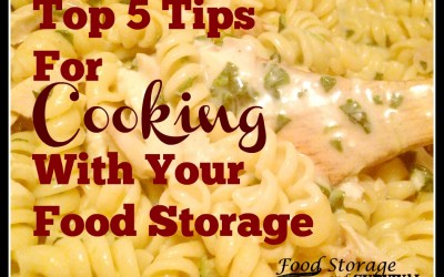 Top 5 Tips for Cooking With Your Food Storage