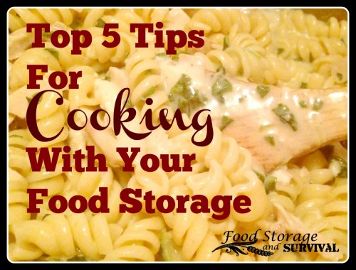 Top Five Tips for Cooking with your Food Storage PLUS some great resources for you!
