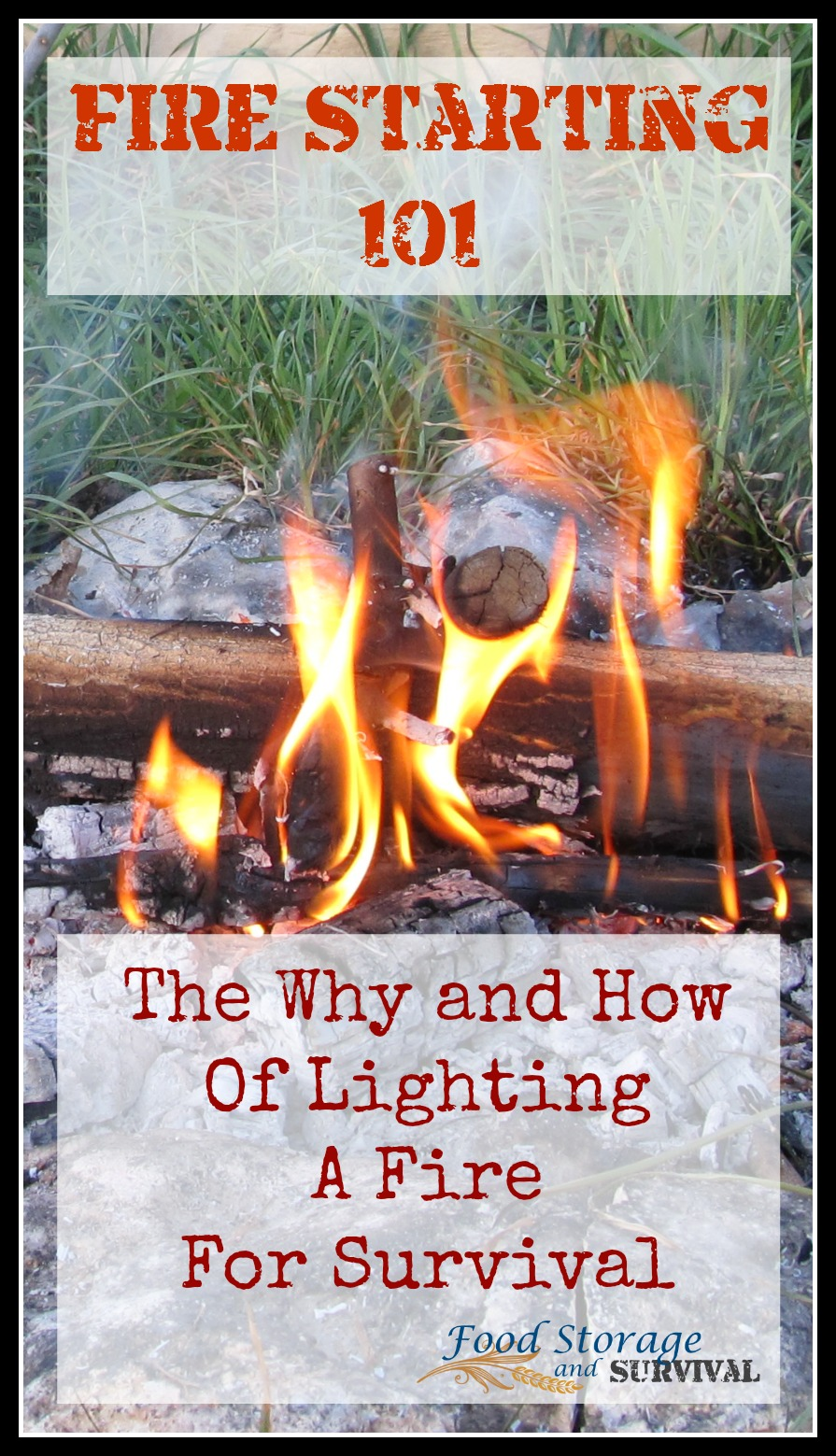 Fire Starting 101: The Why and How of Lighting a Fire for Survival