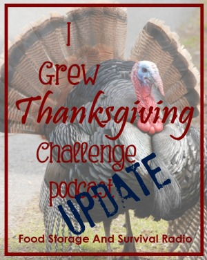We're growing our own Thanksgiving!  Here's how it's going. - Food Storage and Survival Radio