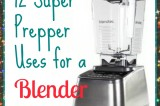12 Super Prepper Uses for a Blender Plus a BlendTec Giveaway!