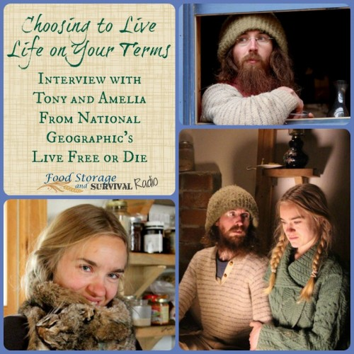 Live Free or Die: Interview with Tony and Amelia - Food Storage and Survival Radio
