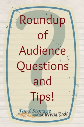 Roundup of Audience Questions and tips--Great stuff!  Food Storage and Survival Radio