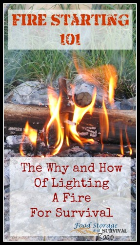 Fire Starting 101: The why and how of lighting a fire for survival PODCAST! Food Storage and Survival Radio