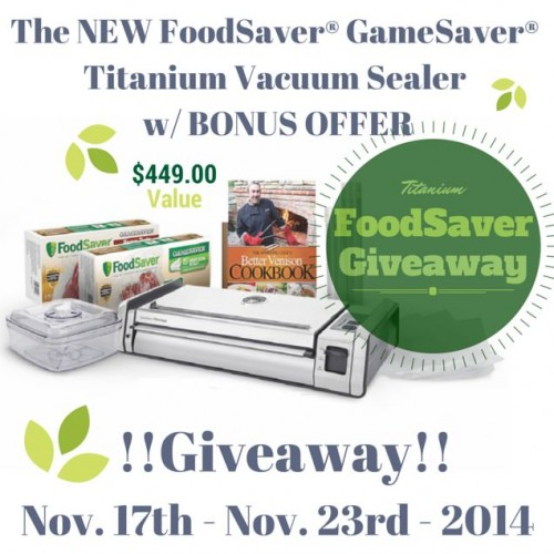 FoodSaver Titanium giveaway! From Food Storage and Survival