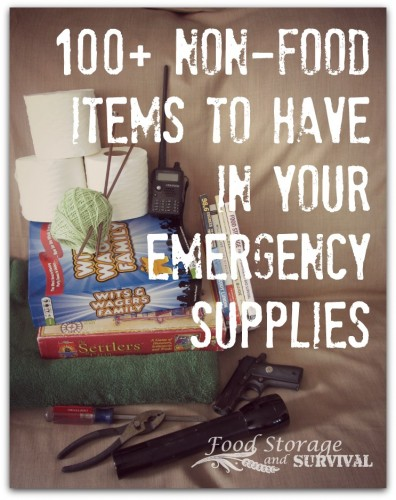 100+ Non-Food Items to have in Your Emergency Supply.  Great list!