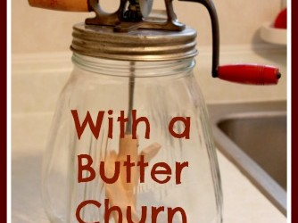 How to Make Butter with a Butter Churn