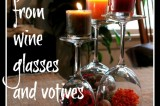 Quick and Easy Centerpieces from Wine Glasses and Votive Candles