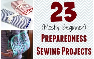 23 (mostly beginner) Preparedness Sewing Projects