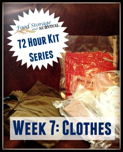 72 hour kit emergency series week 7: Clothes
