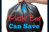 30 Ways a Plastic Bag can Save Your Life