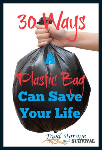 30 ways a plastic bag can save your life! Perfect multi purpose item for emergency kits!