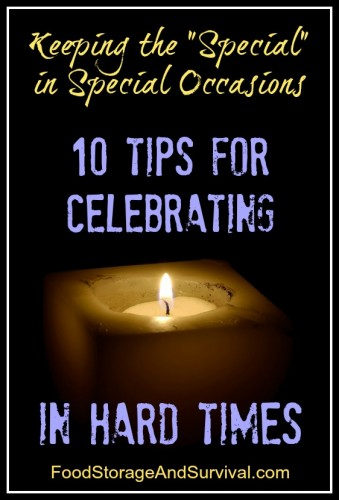 "Need a low budget birthday or anniversary idea? Check this out: Keeping the ""special"" in special occasions! 10 tips for celebrating in hard times."
