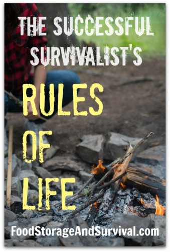 Successful survivalist's rules of life!